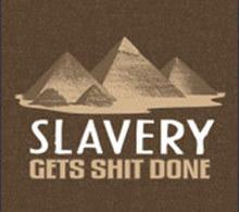 Slaverygetsshitdonemuck